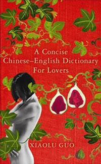 Xiaolu Guo's A Concise Chinese-English Dictionary for Lovers